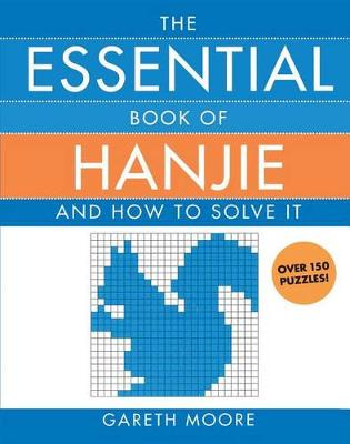 The Essential Book of Hanjie by Dr Gareth Moore
