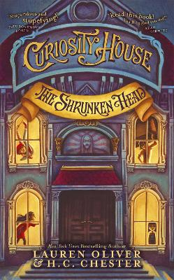 Curiosity House: The Shrunken Head (Book One) by Lauren Oliver