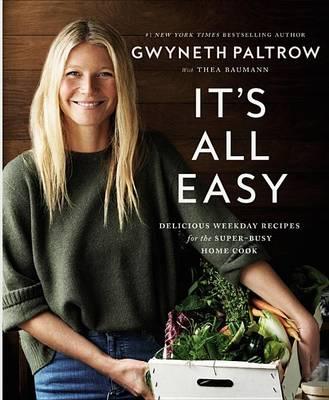 It's All Easy by Dr Gwyneth Paltrow