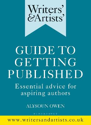 Writers' & Artists' Guide to Getting Published: Essential advice for aspiring authors by Alysoun Owen
