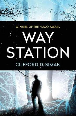 Way Station by Clifford D Simak