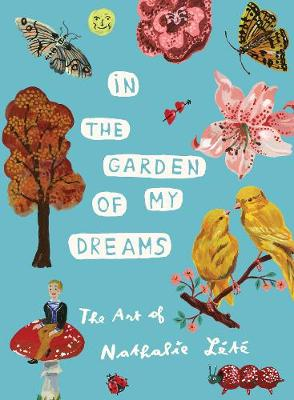 In the Garden of My Dreams: The Art of Nathalie Lete book