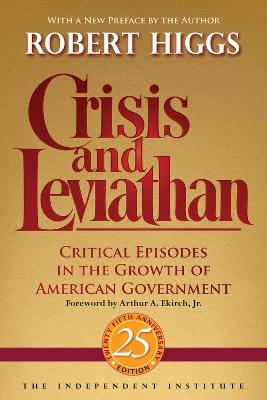 Crisis and Leviathan by Robert Higgs