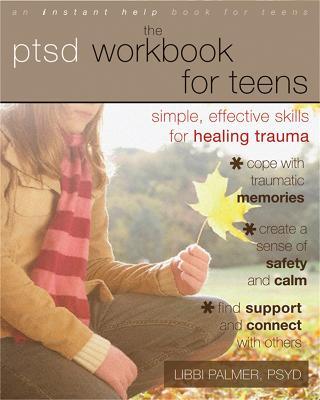 PTSD Workbook for Teens by Libbi Palmer