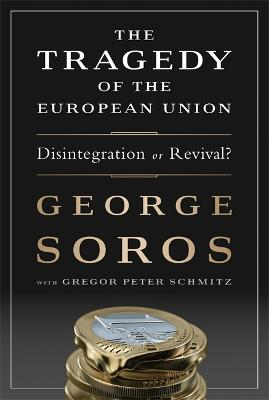 The Tragedy of the European Union by George Soros
