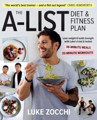 The A-List Diet & Fitness Plan by Luke Zocchi