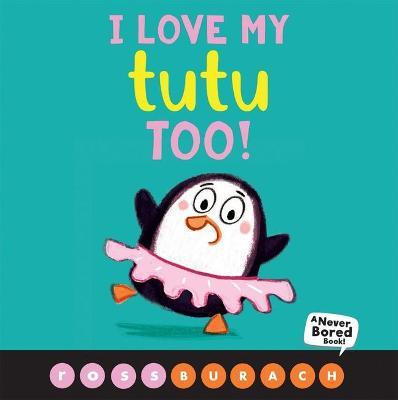 I Love My Tutu Too book
