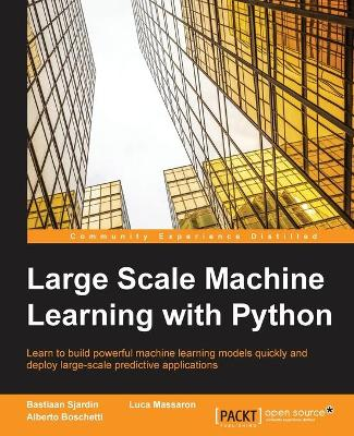 Large Scale Machine Learning with Python by Bastiaan Sjardin