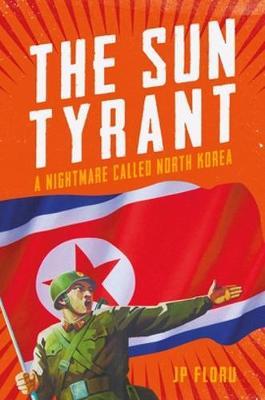 Sun Tyrant by J. P. Floru