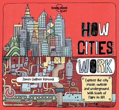 How Cities Work by Lonely Planet Kids