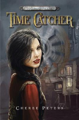 Time Catcher by Cheree Peters