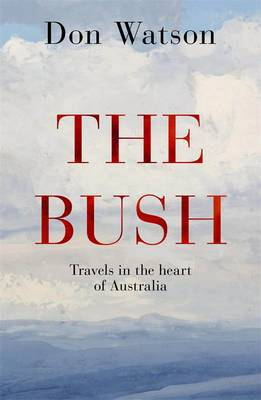 The Bush by Don Watson