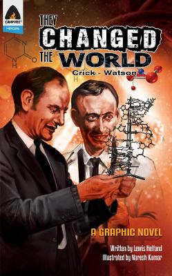 They Changed The World: Crick & Watson - The Discovery Of Dna by Naresh Kumar