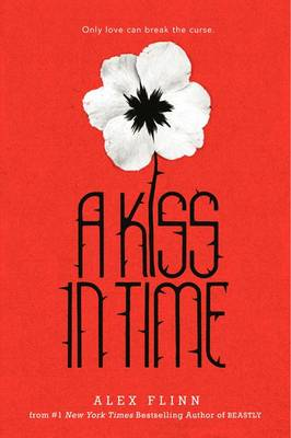 Kiss in Time by Alex Flinn