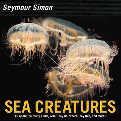 Sea Creatures by Seymour Simon