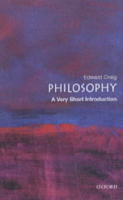Philosophy: A Very Short Introduction by Edward Craig