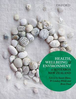 Health, Wellbeing and Environment in Aotearoa New Zealand by Susan Shaw