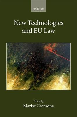 New Technologies and EU Law by Marise Cremona