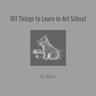 101 Things to Learn in Art School book