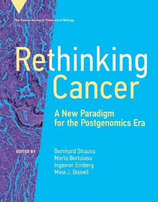 Rethinking Cancer: A New Paradigm for the Postgenomics Era book