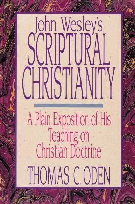 John Wesley's Scriptural Christianity by Thomas C. Oden