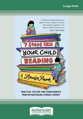 7 Steps to Get Your Child Reading by Louise Park
