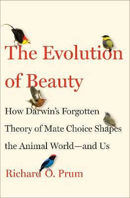 The Evolution of Beauty by Richard O. Prum