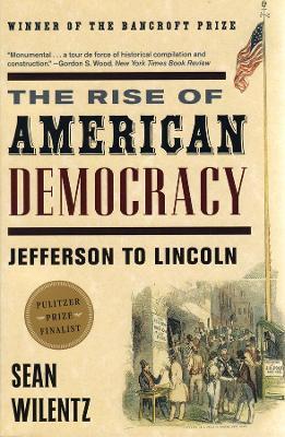 Rise of American Democracy by Sean Wilentz