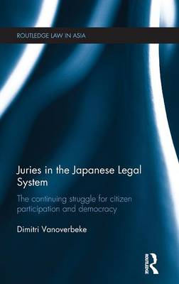 Juries in the Japanese Legal System by Dimitri Vanoverbeke