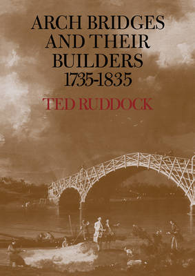 Arch Bridges and their Builders 1735-1835 book