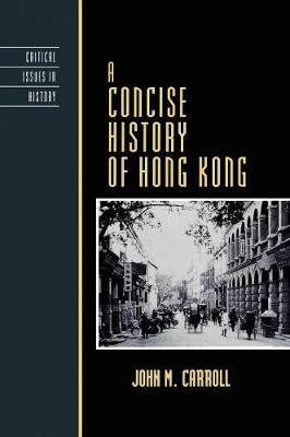 A Concise History of Hong Kong by John M. Carroll