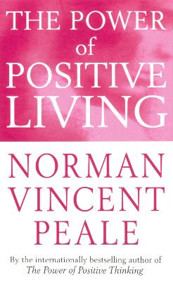 The Power Of Positive Living by Dr. Norman Vincent Peale