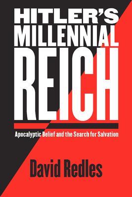 Hitler's Millennial Reich by David Redles