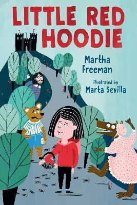 Little Red Hoodie by Martha Freeman