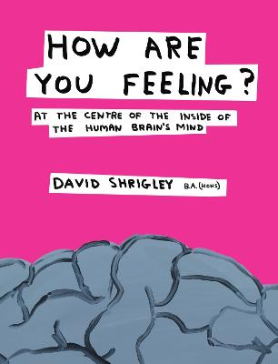 How Are You Feeling? by David Shrigley