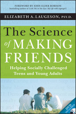 The Science of Making Friends by Elizabeth A. Laugeson