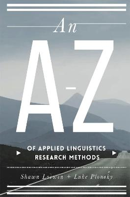 An A-Z of Applied Linguistics Research Methods by Shawn Loewen