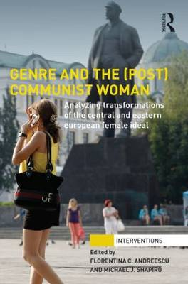Genre and the (Post) Communist Woman by Florentina C.Andreescu