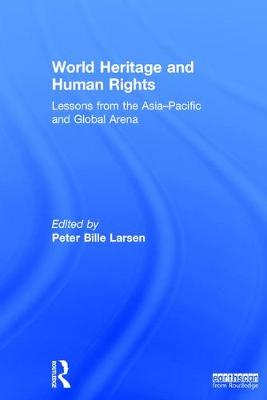 World Heritage and Human Rights by Peter Bille Larsen