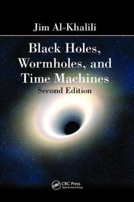 Black Holes, Wormholes and Time Machines, Second Edition book