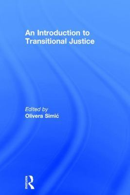 An Introduction to Transitional Justice by Olivera Simic
