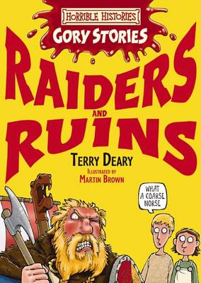 Horrible Histories Gory Stories: Raiders and Ruins by Terry Deary