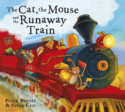 Cat and the Mouse and the Runaway Train by Peter Bently