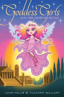 Eos the Lighthearted by Joan Holub