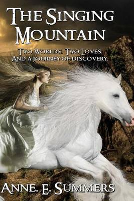 The Singing Mountain by Anne E Summers