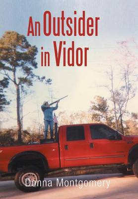 Outsider in Vidor by Donna Montgomery