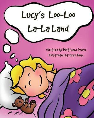 Lucy's Loo-Loo La-La Land by Matthew Evans