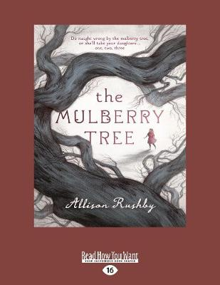 The The Mulberry Tree by Allison Rushby