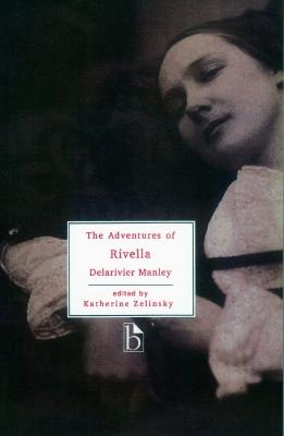 The Adventures of Rivella by Delarivier Manley