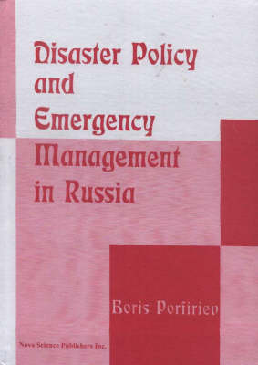 Disaster Policy & Emergency Management in Russia by Boris Porfiriev
